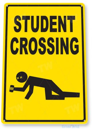 tin sign a629 student crossing bar school zone college cave sign tinworld tinsign_com