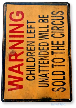 tin sign a670 warning rustic children circus sign cottage store restaurant shop cave tinworld tinsign_com