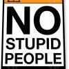 tin sign a671 warning no stupid people caution sign store shop bar cave tinworld tinsign_com