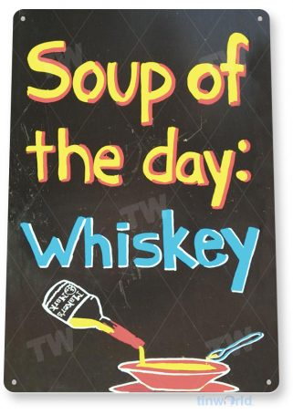 tin sign a680 whiskey soup rustic chalk cottage kitchen farm cave sign tinworld tinsign_com