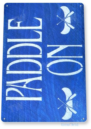 tin sign b322 paddle on rustic paddle board sign lake beach house cabin cottage cave tinworld tinsign_com