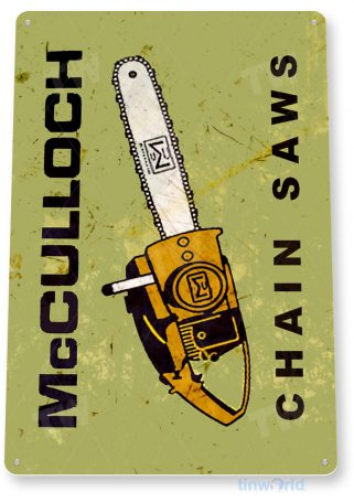 tin sign b634 mcculloch chain saws rustic retro tools equipment shop sign garage cave tinworld tinsign_com