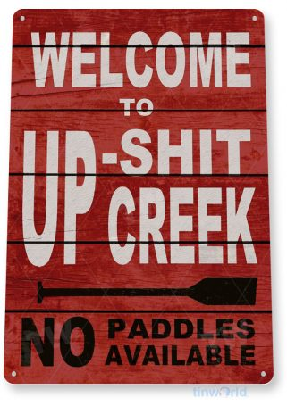 tin sign b746 welcome to up-$hit creek rustic river lake beach house cabin cottage sign tinworld tinsign_com