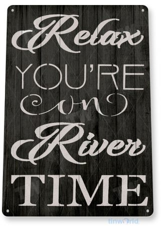 tin sign b797 relax river time rustic lake house cottage cabin cave tinworld tinsign_com