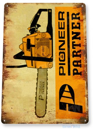 tin sign b896 pioneer partner chain saws retro rustic store shop sign power tools garage cave tinworld tinsign_com