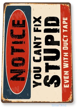 tin sign b960 notice cant fix stupid duct tape rustic retro garage auto shop store sign tinworld tinsign_com