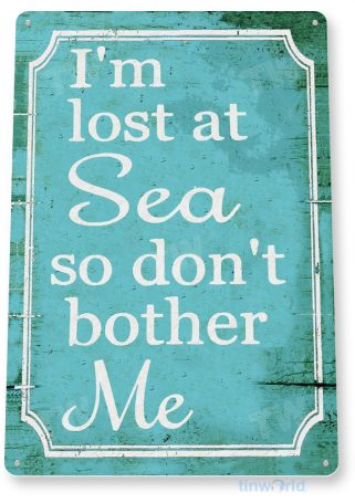 tin sign c023 lost at sea rustic lake beach house cottage cabin cave tinworld tinsign_com
