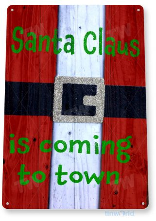 tin sign c222 santa coming to town rustic holiday christmas decoration cottage cabin farm tinworld tinsign_com