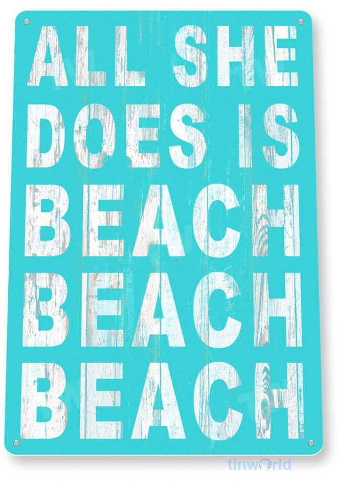 tin sign c251 beach all she does beach lake house cottage sign decor tinworld tinsign_com