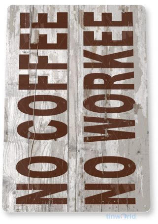 tin sign c325 no coffee no workee grey rustic retro coffee shop sign kitchen cottage cafe farm tinworld tinsign_com