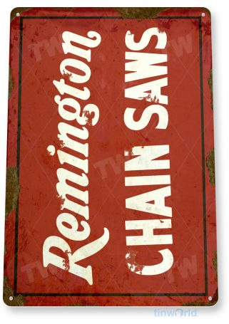 tin sign c341 remington chain saws rustic retro rustic tools equipment store shop sign tinworld tinsign_com