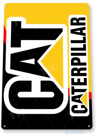 tin sign c385 cat caterpillar heavy equipment machinery tractor garage farm auto shop store sign tinworld tinsign_com