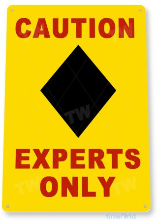 tin sign c441 caution experts only black diamond ski resort sign tinworld tinsign_com