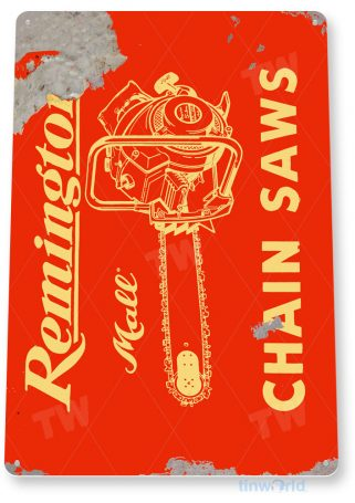 tin sign c498 remington chain saw rustic retro garage power tools parts equipment shop store sign tinworld tinsign_com