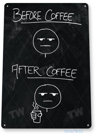 tin sign c520 before coffee after coffee chalkboard coffee shop sign kitchen cottage cafe bistro tinworld tinsign_com