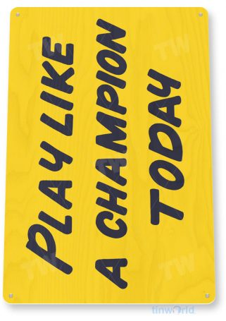 tin sign d033 play like a champion sign tinworld tinsign_com tinworld tinsign_com