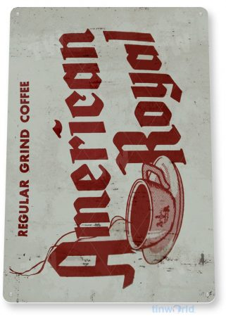 tin sign d040 american royal coffee sign tinworld tinsign_com tinworld tinsign_com