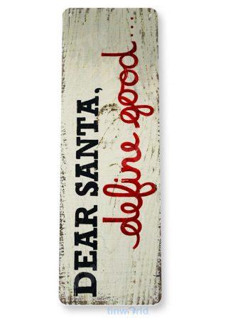 tin sign a966 dear santa define good rustic holiday christmas sign cottage farm tinworld tinsign_com