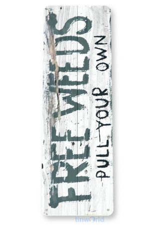 tin sign c539 free weeds pull own rustic kitchen cottage farm garden tinworld tinsign_com