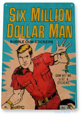 d252 six million dollar man gum sign tinworld tinsign_com